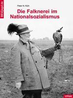 Falknerei, Nationalsozialismus, Klüh, Jagdgeschichte, Klüh