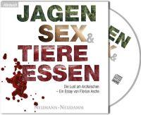 Asche, Jagen Sex und Tiere essen, Hörbücher, Jagdgeschichten