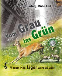 Harling, Vom Grau ins Grün