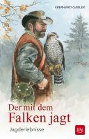 """Gabler """"Der mit dem Falken Jagt"""", BLV-Verlag, Jagderzählungen"""
