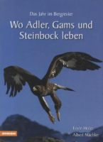 Bergjagd, Greifvögel, Steinbock, Gams, Alpen, Natur