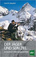 Meyden. Der Jäger und sein Ziel, Jagdgeschichten