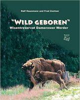 Hausmann, Wisent, Reservat, Wild geboren, Arterhaltung