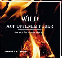 Wild auf offenem Feuer, Kochbuch, Wildkochbuch,