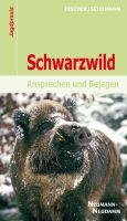 Schwarzwild, Schalenwild, Schwarzwild ansprechen, Jagdpraxis