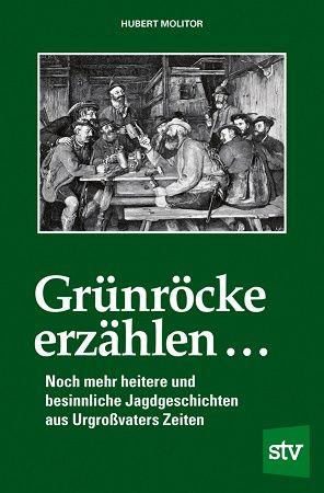 Jagdgeschichten, Molitor, Erzählungen, Grünröcke