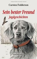 Feddersen, Sein bester Freund , Jagdgeschichten