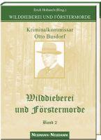 Busdorf, Wilddieberei, Förster, Förstermorde