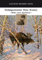 Elch,Jägermeister,Wald,OStpreußen,Kramer,Gautschi,Leiste,
