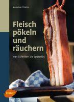 Fleisch Pökeln und Räuchern, Fleisch, Pökeln, Räuchern, Kochbuch