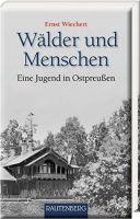 Wälder und Menschen, Ostpreußen, Jugend, Jagderzählungen
