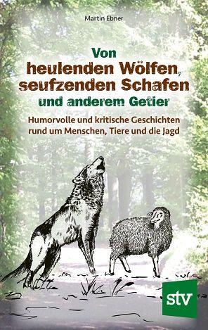 Wölfe, Schafe, Ebner