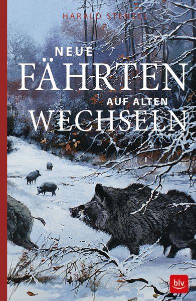 Stenzel, Neue Fährten auf alten Wechseln, Jagderzählungen, BLV Verlag, Jagdgeschichten