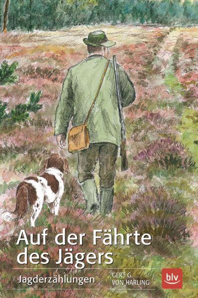 Jäger,Fährte,Spuren,Erzählung,Drückjagd,Bären,Wald,Wild,Hirsch,Reh,Sau
