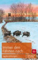 Fährten,Spuren,Wildspuren,Reh,Wald,Wildschwein,Steinböcke,Revier,jagen,hund