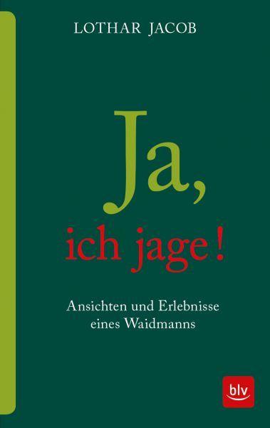 Jagdkultur, Waidwerk, Jagdethik