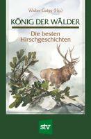 Gaigg, Hirschgeschichten, Hirsche