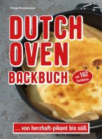 Dutch Oven, Outdoorküche, Rezepte für Dutch Oven, Backen mit dem Dutch Oven