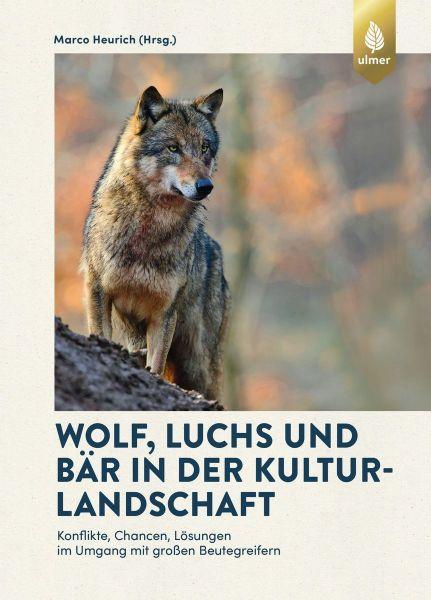 Heurich, Wolf, Luchs, Bär, Kulturlandschaft