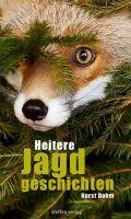 Heitere,Jagdgeschichten,Dahm,Jagd,Jäger,Leben,Wild,Schweine,Erdjagd,Fachmänner,Weidmann