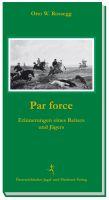 Par Force, Jagdgeschichte, 2. Weltkrieg, Jagd und Krieg