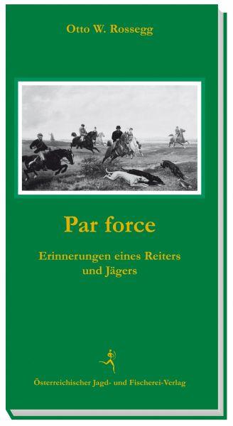 Rossegg, ´Par force, Reiter und Jäger