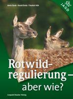 Deutz,Bertis,Völk,Rotwildregulierung,Waldschäden,Bewegungs,Riegel,Intervall,Jagd,Bestände