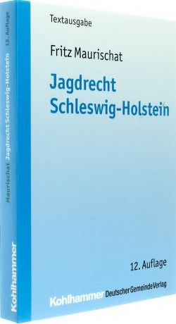 Jagd,Recht,Schleswig,Holstein,11.,Auflage,Pflichten,Gesetze,