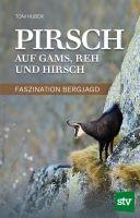 Huber, Pirsch, Jagderzählungen, Jagdbuch, Stocker Verlag, Jagdpraxis, Pirschjagd,