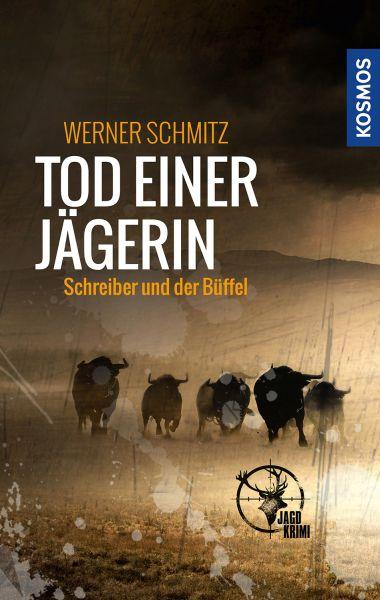 Schmitz, Werner, Tod, einer, Jägerin, Kosmos, Jagdkrimi