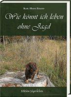 Eiband, Jagd, Jagdleben