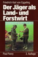Jagdpraxis, Landbau, Waldbau