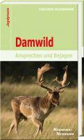 Damwild, Fischer, Schumann, Ansprechen und Bejagen