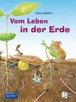 Möller, Vom Leben in die Erde, Kinderbuch, Naturbuch
