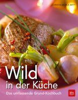 Muhle-Witt, Wild in der Küche, Wild, Wildkochbuch