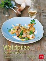 Pilze, Waldpilze, Pilzkochbuch, Pilze sammeln