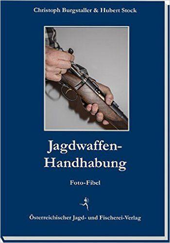 Burgstaller, Stock, Jagdwaffen, Jagdwaffen Handhabung