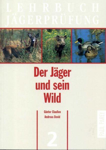 Lehrbuch,Jäger,Prüfung,Band,2,Wild,Ansprechen,Jagd,Waidwerk,Revier,Lock,Fang,