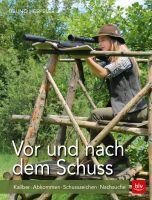 Hespeler, Vor und nach dem Schuss, Jagdpraxis, Waffen,