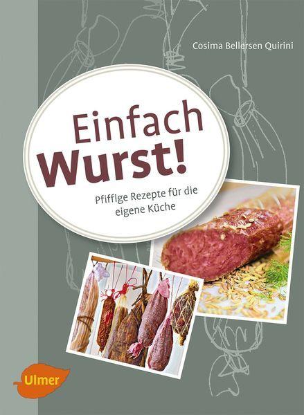 Quirini, Einfach Wurst, Wurstbuch, Kochen