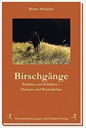 Bruno Hespeler, Birschgänge, Jagderzählungen