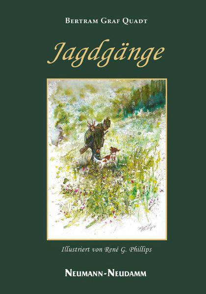 Jagdgänge, Jagdbelletristik, Jagderzählungen, Graf Quadt