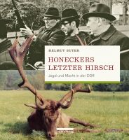 Suter, Honecker, Jagdgeschichten, DDR, Schorfheide