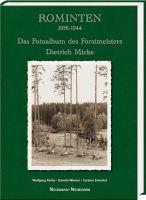 Dietrich Micke, Rominten, Fotoalbum, Forstmeister, Rothe