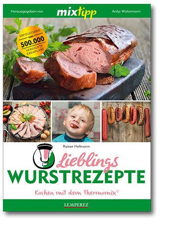 Mixtipp, Wurstzrepte, Kochbuch, Wildkochbuch, Selber machen, Thermomix