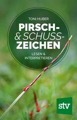 Pirschzeichen, Jagdpraxis, Schusszeichen