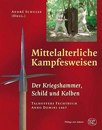 Schulze, Mittelalterliche Kampfesweisen 2, Fechtbuch,