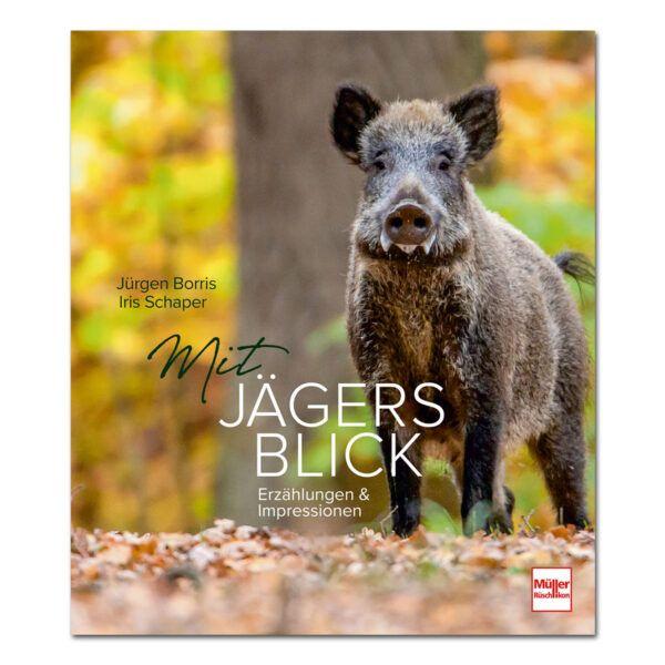 Borris, Mit Jägers Blick, Erzählungen, Impressionen