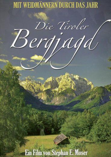 Moser, Die, Tiroler, Bergjagd, DVD, Dokumentation, Jagdtradition, Edition Koch,