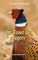 Feddersen, Im Visier des Jägers, Jagdgeschichten